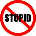 FILOSOPHY: Stupid is not a bad word.